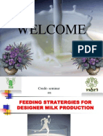 FEEDING STRATERGIES FOR DESIGNER MILK PRODUCTION