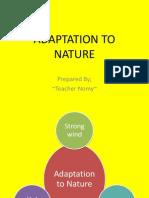 Adaptation to Nature