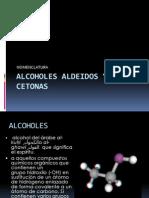 Alcoholes Aldeidos y Cetonas