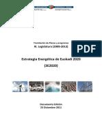Estrategia Energética de Euskadi 2020 (Es)/ Basque Energy Strategy 2020 (Spanish)/ EAEko Energia Estrategia 2020 (Es)
