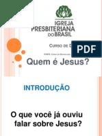 1ª quem é jesus