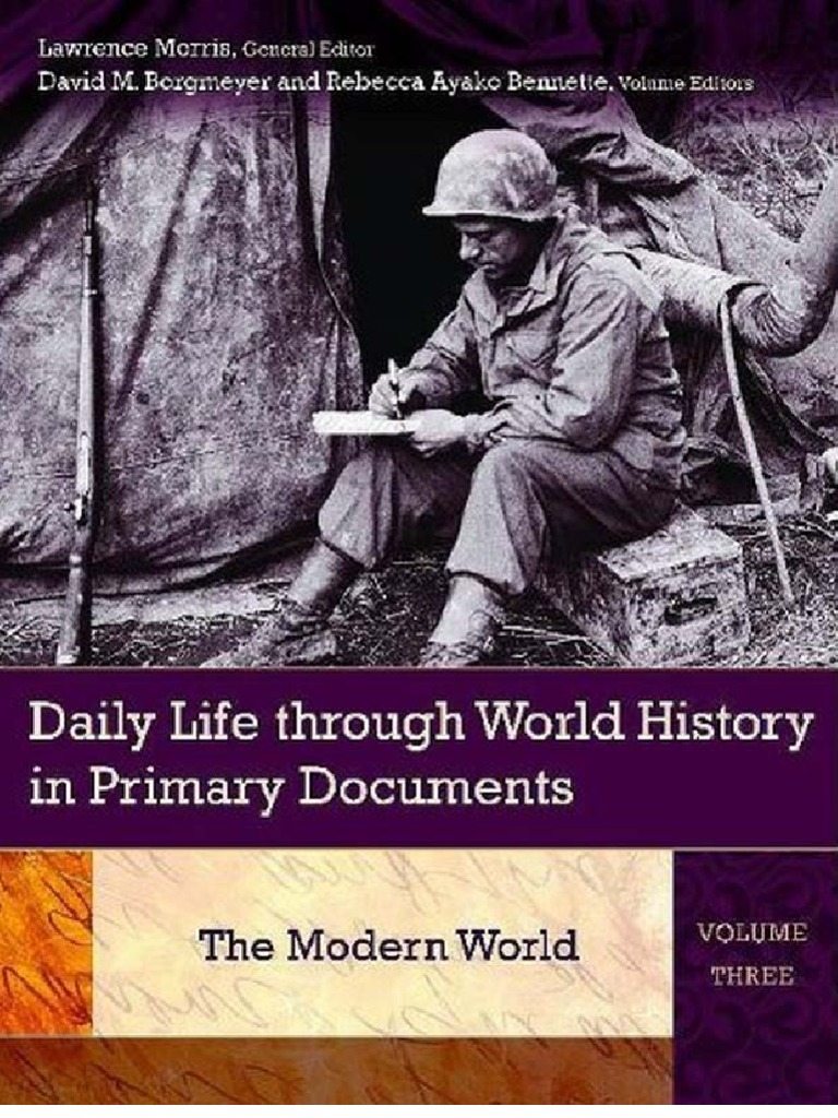 Daily Life Through World History in Primary Documents Volume 1, The Ancient  World | British Empire | Modern History