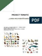 Proiectul Tematic `Lumea Necuvantatoarelor