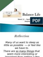 Week 12 Balance Life