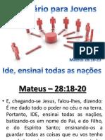 Seminário para Jovens Mateus 28:18-20