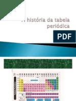A história da tabela periódica1