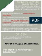 CONCEITO GERAL DE ADMINISTRAÇÃO