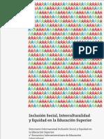 Inclusión Social, Interculturalidad y Equidad en la Educación Superior