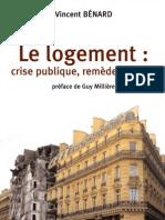 Vincent Benard - Le Logement - Crise Publique, Remedes Prives