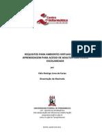 FARIAS, F. R. L. Requisitos para Ambientes Virtuais de Ensino e Aprendizagem para Acesso de Adultos com pouca escolaridade. 2011. Dissertação (Mestrado em Pós-Graduação em Ciência da Computação) - Centro de Informática, Orientador