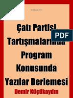 """""""Çatı Partisi"""" Tartışmalarında Program Konusunda Yazılar Derlemesi"""