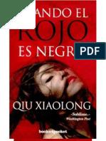 Cuando El Rojo Es Negro - Xiaolong Qiu