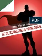 Desconhecido a Pro Blogger