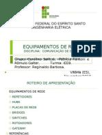 Equipamentos de Rede - Carol, Patrícia e Romulo
