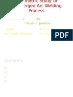 Parametric Study of Submerged Arc Welding Process