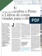 I - (Re) Descubra o Porto e Lisboa de costas viradas para o óbvio