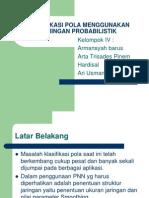 Klasifikasi Pola Menggunakan Jaringan Probabilistik