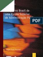 ROUANET, Sérgio Paulo. Criação no Brasil de uma Escola Superior de Administração Pública. Planejamento e Gestão
