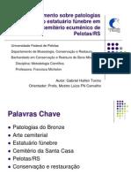 Qualificação do Projeto - Gabriel Torino - Patologias Bronze Cemitério
