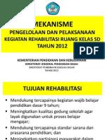 02_Mekanisme Kegiatan Rehabilitasi RK Ruak Berat Tahun 2012