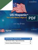 US Hispanics. The Latin Market Right at Home.
