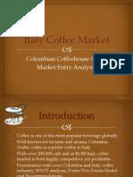 Kiem Nguyen - Italy Coffee Market - Colombia Coffehouse Market Entry Analysis Power Point