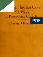Murphy-American Indian Corn 150 Ways to Prepare & Cook It
