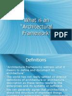 whatisanarchitecturalframework-090423025946-phpapp01