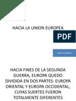 Hacia la Unión Europea