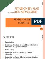 Precipitation by Gas Carbon Monoxide