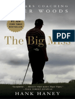 The Big Miss; My Years Coaching Tiger Woods by Hank Haney