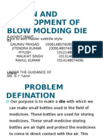 Design and Development of Blow Molding Die Ppt