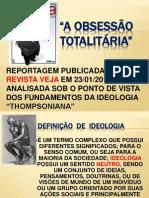 a obsessão totalitária- estudo de caso Revista Veja