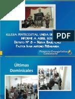 Informe a Abril 2012 - Proyecto Evangelístico - La Nueva Base, Cali - Distrito 5