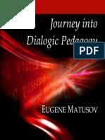 Matusov, Journey Into Dialogic Pedagogy, 2009
