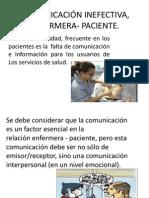 COMUNICACIÓN INEFECTIVA,   ENFERMERA- PACIENTE