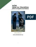 NIETZSCHE, Friedrich - O Nascimento da Tragédia no Espírito da Música
