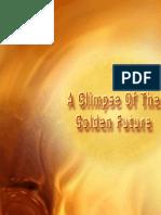 Glimpse of Golden Future