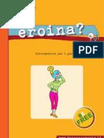 Informazioni per i giovani EROINA - DIPARTIMENTO POLITICHE ANTIDROGA