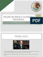 Felipe de Jesús Calderón Hinojosa Sexenio
