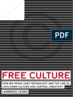 Lawrence Lessig. Free Culture. How Big Media Uses Technology and the Law to Lock Down Culture and Control Creativity