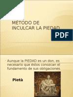 MÉTODO DE INCULCAR LA PIEDAD