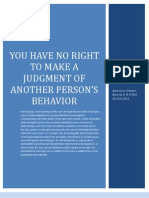 You Have No Right to Make a Judgement on Another Person's Behavior