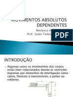 Aula 7 - Movimentos Absolutos Dependentes