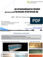 CFD Simulation of Mono Disperse Droplet Generation by Means of Jet Break-up