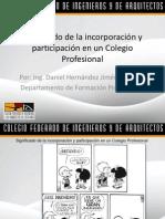 Sentido y finalidad de la Incorporación-Ing. Daniel Hernández J