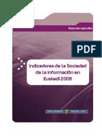 Indicadores de la Sociedad de la Información en Euskadi 2009 (Es)/ Indicators on the Information Society in the Basque Country 2009 (Spanish)/ EAEko informazio gizarteko adierazleak 2009 (Es)