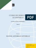 Curso de Derecho Economico_legislacion Economica Tomo I_manuel Astudillo