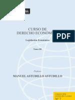 Curso de Derecho Economico_legislacion Economica Tomo Iii_manuel Astudillo