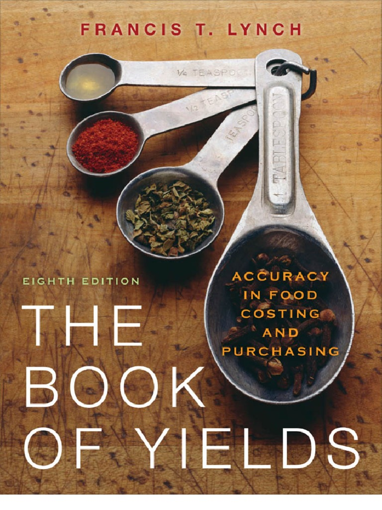 The Book Of Yields Accuracy In Food Costing And Purchasing  Pint  Gallon